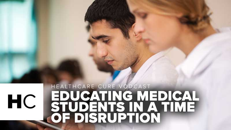 Educating medical students in a time of disruption HC E8