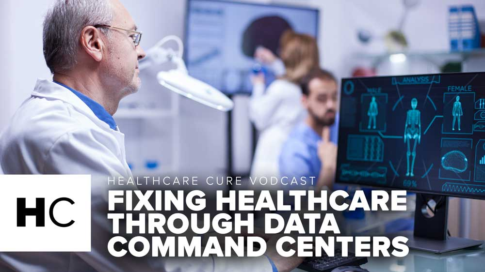 Fixing Healthcare Through Data Command Centers HC E9