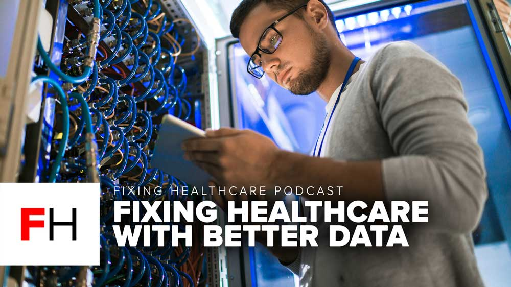 Fixing Healthcare with Better Data FH E8
