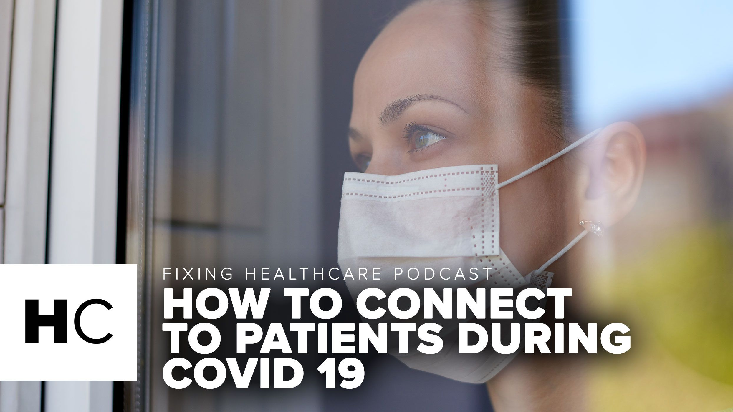 HOW TO CONNECT TO PATIENTS DURING COVID 19