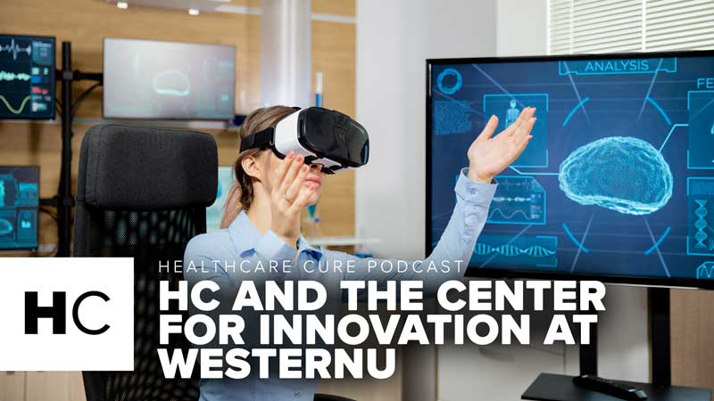 The Healthcare Cure and The Center for Innovation at WesternU HC E11
